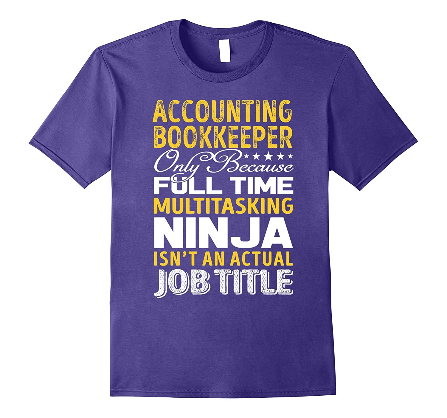 Accounting Bookkeeper Is Not An Actual Job Title TShirt-TJ