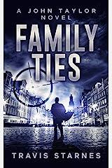Family Ties (John Taylor Book 5) Kindle Edition