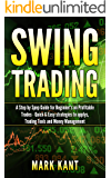 Swing Trаding: A Stер by Stер Guide for Beginner's on Profitable Trаdеѕ - Quick & Easy Strategies  to applys, Trading Tools, Rules, аnd Money Mаnаgеmеnt