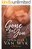 Gone For You: A Brother's Best Friend Romance