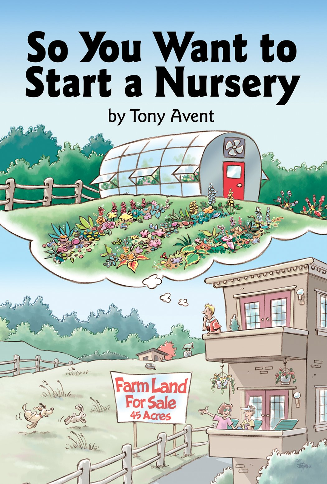 So You Want to Start a Nursery: Tony Avent: 9780881925845 ...