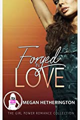 Forged in Love (The Girl Power Romance Collection) Kindle Edition