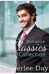 Billionaire Romance Classics: 3 Complete Novels Kindle Edition