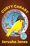 Curvy Canary (Rosaria Trout Mysteries Book 1)