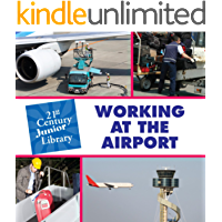 Working at the Airport (21st Century Junior Library: Careers)