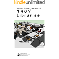 1407 Creating and Managing Libraries (Short Sharp Training)