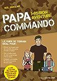 Papa commando : Mission aventure