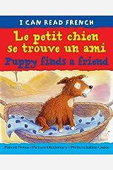 Le petit chien se trouve un ami   Puppy finds a friend (I CAN READ FRENCH) Kindle Edition