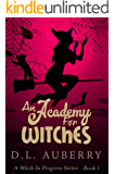 An Academy For Witches (A Witch In Progress Cozy Mystery Book 1)