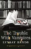The Trouble With Vampires: Book Twenty-Nine (ARGENEAU VAMPIRE 29)