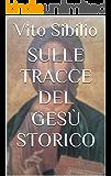 Sulle tracce del Gesù Storico