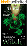 The Federal Witch: The Collected Works, Book 1