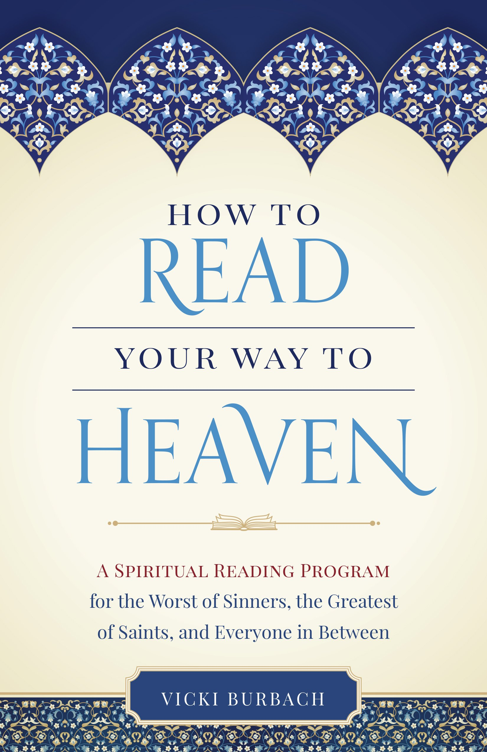 How To Read Your Way To Heaven: Vicki Burbach: 9781622823604: Amazon:  Books