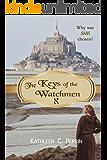The Keys of the Watchmen (Watchmen Saga Book 1)