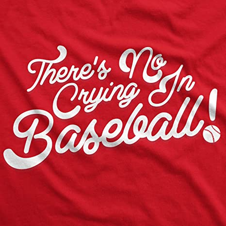 affb659961 Amazon.com: No Crying in Baseball T Shirt League of Their Own Movie Quote  Tee for Women: Clothing