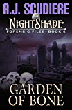 The NightShade Forensic Files: Garden of Bone (Book 6)