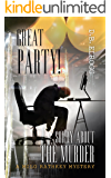 GREAT PARTY!  SORRY ABOUT THE MURDER (A MILO RATHKEY MYSTERY Book 1)