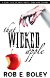 That Wicked Apple: A Scary Tale of Snow White and Even More Zombies (The Scary Tales Book 2)