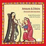 Amours et Désirs - Lieder der Trouvères