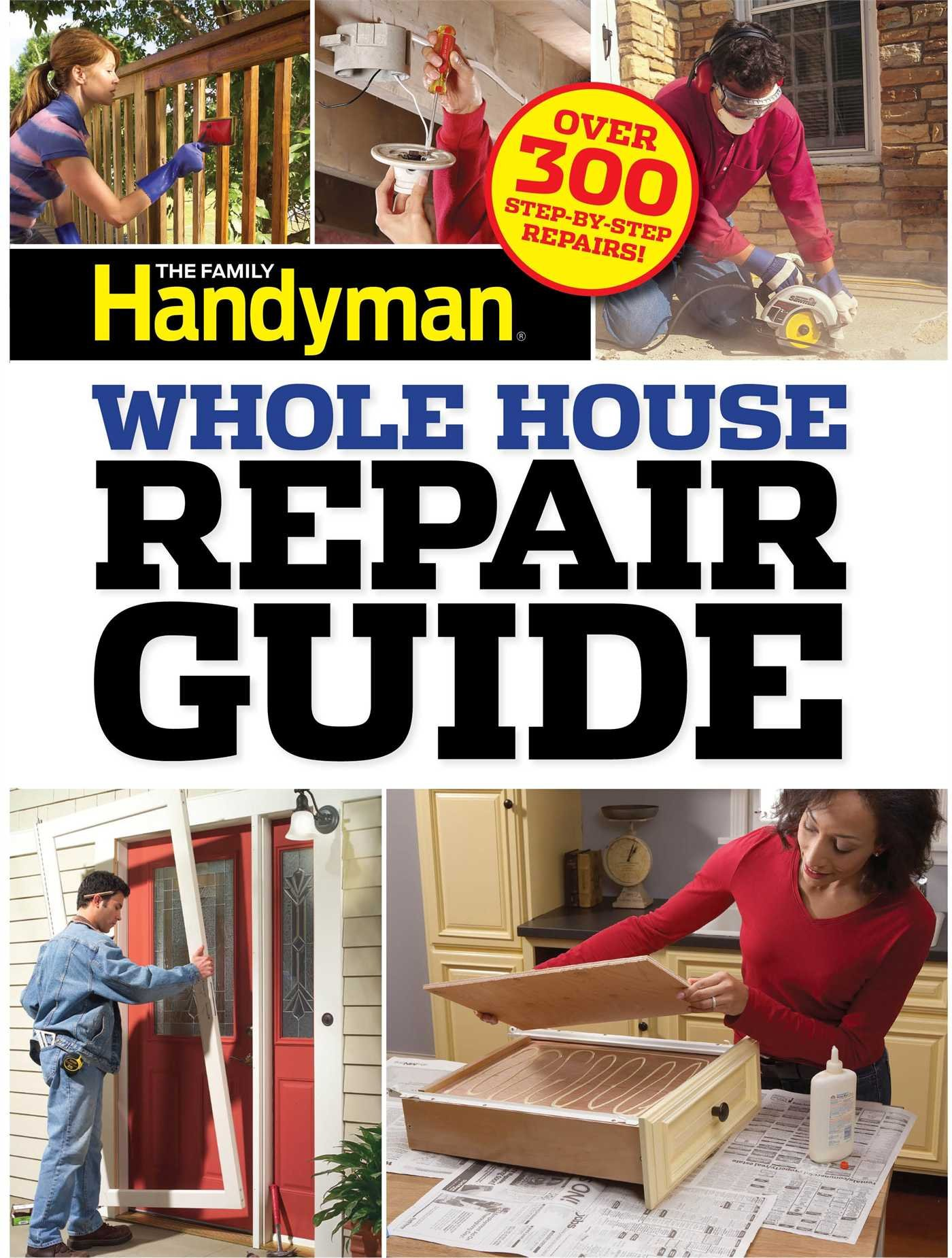 family handyman whole house repair guide over 300 step by step rh amazon com KitchenAid Dishwasher Repair Guide Online Repair Guide