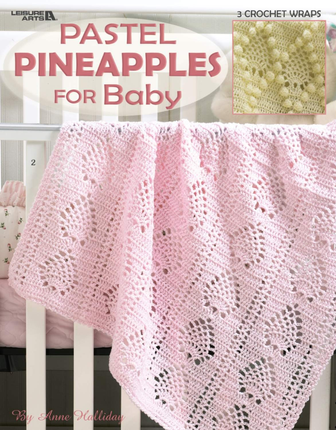 Pastel Pineapple Baby Afghans (Leisure Arts #3633): Leisure Arts ...