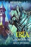 IRIA: la leyenda de un amor prohibido: (Serie Amor y Deber #1) (Novela de romance histórico)