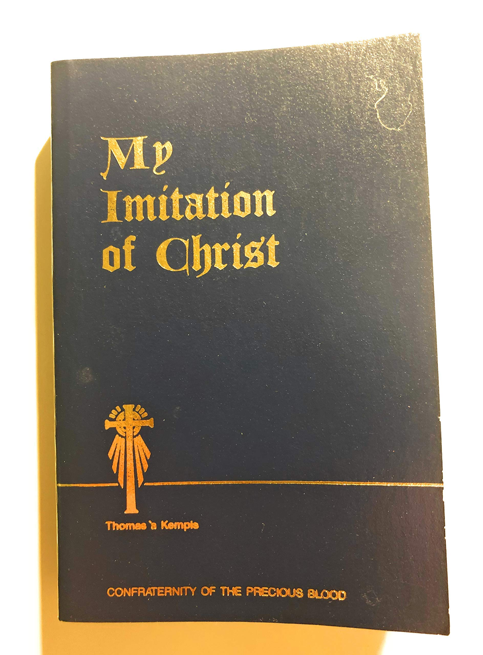 My Imitation of Christ: Confraternity of the Precious Blood Version: Thomas  `a Kempis: 9780615332376: Amazon.com: Books