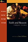 Faith and Reason: Three Views (Spectrum  Multiview Book Series)