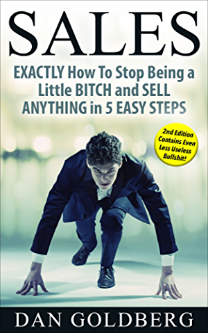 Sales | Sell Anything in 5 Easy Steps: From Management Secrets; to Life Insurance; Used Car & Auto; to Real Estate; Phone; Direct; Email; Training; Techniques & Much More