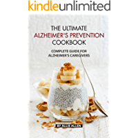 The Ultimate Alzheimer's Prevention Cookbook: Complete Guide for Alzheimer's Caregivers