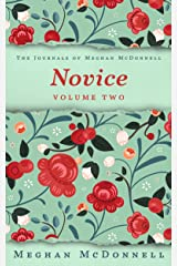 Novice: Volume Two (The Journals of Meghan McDonnell Book 2) Kindle Edition