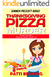 Thanksgiving Pizza Murder (Papa Pacelli's Pizzeria Series Book 19)
