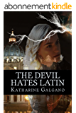 The Devil Hates Latin (English Edition)