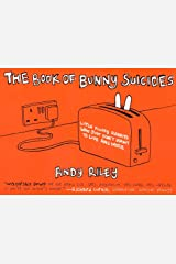 The Book of Bunny Suicides: Little Fluffy Rabbits Who Just Don't Want to Live Anymore (Books of the Bunny Suicides Series) Paperback