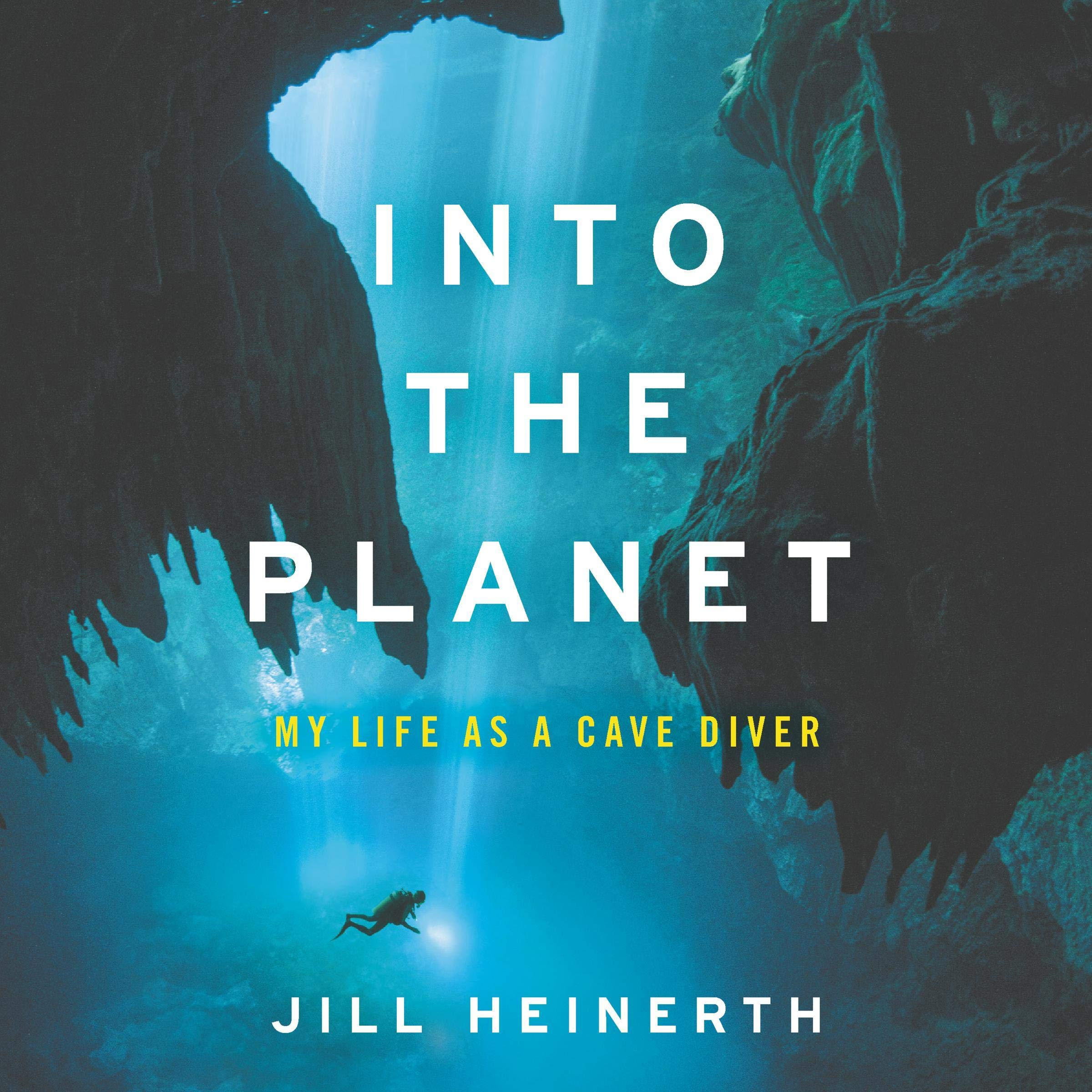 Into the Planet: My Life as a Cave Diver by HarperAudio
