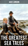 The Greatest Sea Tales of Jack London: The Sea-Wolf, A Son of the Sun, The Mutiny of the Elsinore, The Cruise of the…