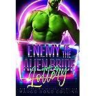 Enemy of the Alien Bride Lottery: A Sci Fi Alien Romance (Khanavai Warrior Bride Games Book 4)