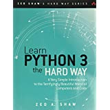 Learn Python 3 the Hard Way: A Very Simple Introduction to the Terrifyingly Beautiful World of Computers and Code (Zed Shaw's