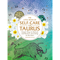 The Little Book of Self-Care for Taurus: Simple Ways to Refresh and Restore—According to the Stars (Astrology Self-Care)