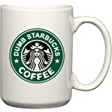 Nathan For You Dumb Starbucks Coffee Mug or Tea Cup by BeeGeeTees (15 oz)