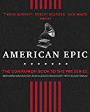American Epic: The First Time America Heard Itself