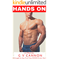 Hands On: A Straight to Gay First Time MMMM Erotic Short Story book cover