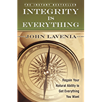 Integrity is Everything: Regain Your Natural Ability to Get Everything You Want