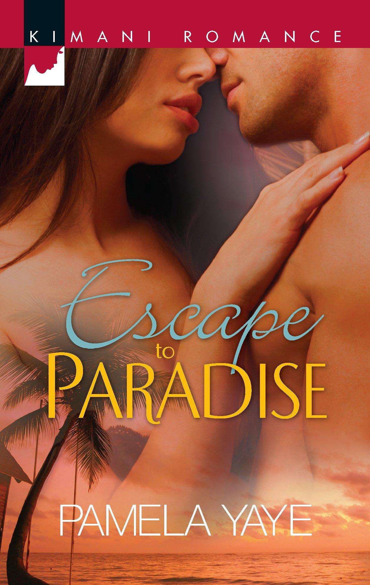 Escape to Paradise (Kimani Romance): Pamela Yaye: 9780373862467:  Amazon.com: Books