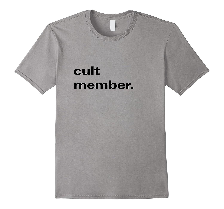 Cult Member Recruitment Funny T-Shirt-RT