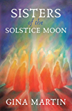 Sisters of the Solstice Moon (When She Wakes Book 1)