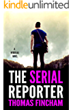 The Serial Reporter (A Police Procedural Mystery Series of Crime and Suspense, Hyder Ali #4)