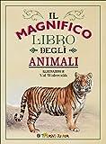 Il magnifico libro degli animali. Ediz. a colori