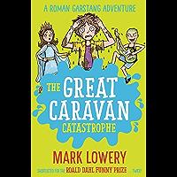 The Great Caravan Catastrophe (Roman Garstang Disasters Book 4)
