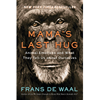 Mama's Last Hug: Animal Emotions and What They Tell Us about Ourselves (English Edition)